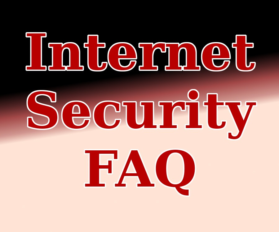 Internet Safety Frequently Asked Questions